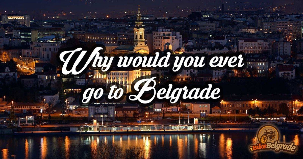 why_go_to_belgrade_featured